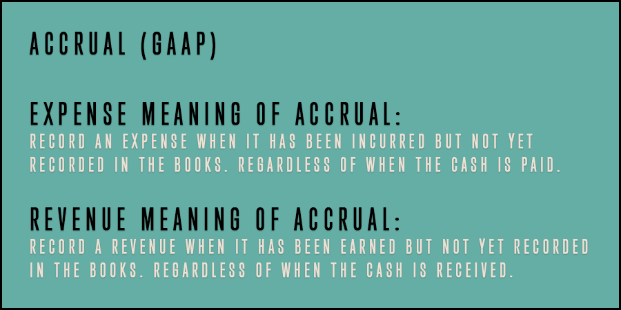 Generally Accepted Accounting Principles (GAAP) definition of Accrual.