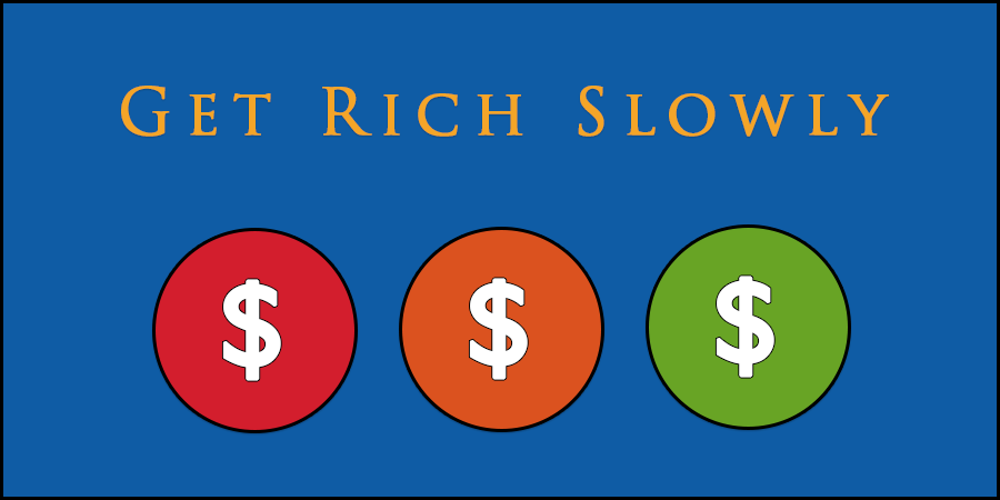 "Blue picture of dollar coins with text ""get rich slowly"""